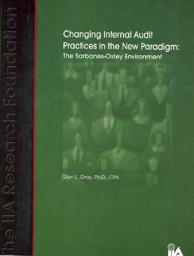 9780894135514: Changing Internal Audit Practices in the New Paradigm: The Sarbanes-Oxley Environment