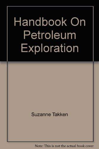 Handbook On Petroleum Exploration: Suzanne Takken