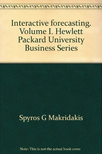 Interactive forecasting. Volume I. Hewlett Packard University Business Series (0894260065) by Spyros G Makridakis; Steven C. Wheelwright