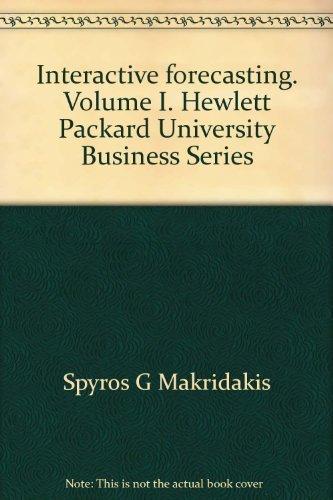 Interactive forecasting. Volume I. Hewlett Packard University Business Series (9780894260063) by Spyros G Makridakis; Steven C. Wheelwright