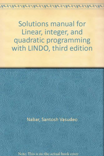 9780894260964: Solutions manual for Linear, integer, and quadratic programming with LINDO, third edition