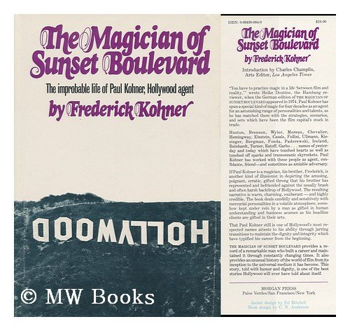 The Magician Of Sunset Boulevard: Kohner,Frederick