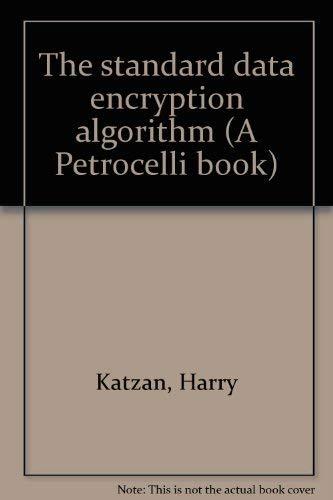 9780894330162: The standard data encryption algorithm