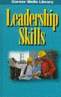 9780894342134: Leadership Skills (The Career Skills Library)