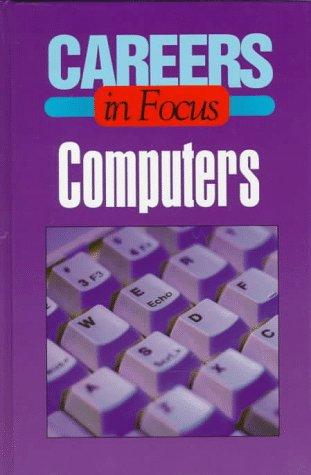 9780894342202: Computers: Career in Focus (Careers in Focus Series)