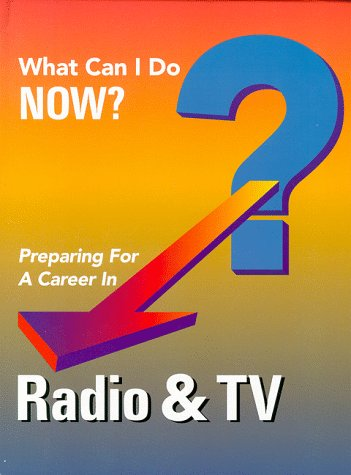 9780894342509: Preparing for a Career in Radio & TV (What Can I Do Now?)