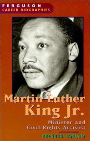 9780894343421: Martin Luther King Jr.: Minister and Civil Rights Leader (Ferguson Career Biographies)