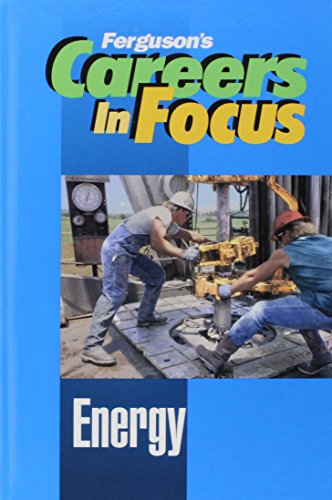 Energy (Careers in Focus) (9780894344022) by Ferguson Publishing