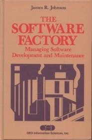 9780894352607: The software factory: Managing software development and maintenance