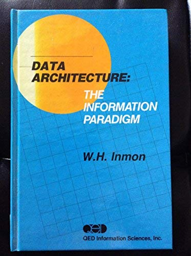 9780894352683: Data Architecture: The Information Paradigm