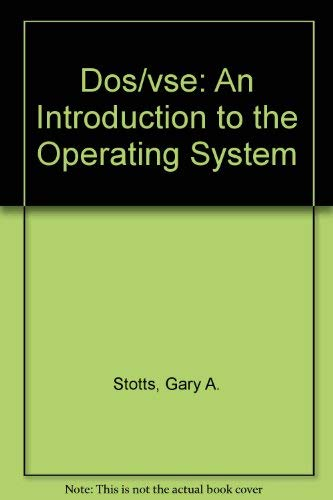 DOS/VSE: Introduction to the operating system (QED IBM mainframe series): Stotts, Gary A