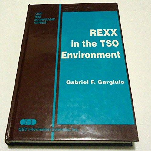 REXX in the TSO Environment: Gabriel F. Gargiulo