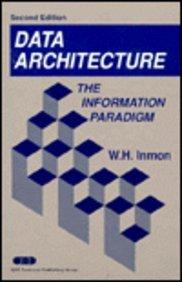 9780894353581: Data architecture: The information paradigm