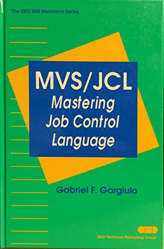 MVS/JCL: Mastering Job Control Language (QED IBM: Gargiulo, Gabriel F