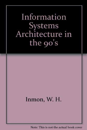 9780894354106: Information Systems Architecture in the 90's