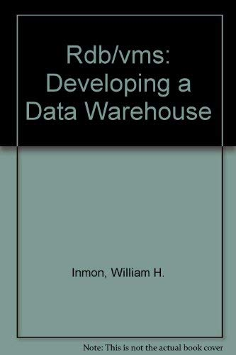 9780894354298: Rdb/VMS, developing the data warehouse