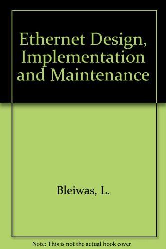 9780894354489: Ethernet Design, Implementation, and Maintenance
