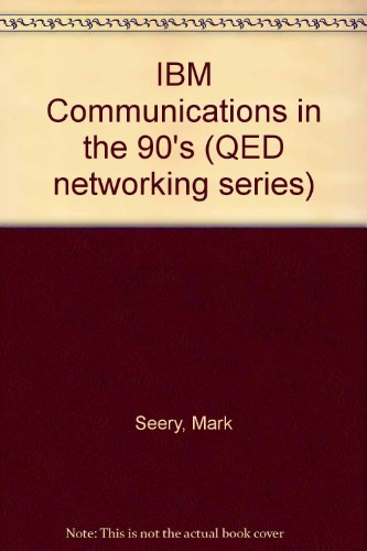 9780894354540: IBM Communications in the 90's (QED networking series)