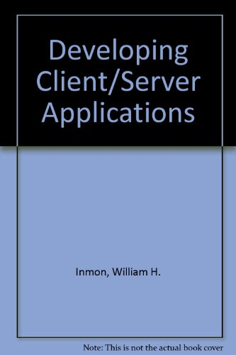 9780894354588: Developing client/server applications