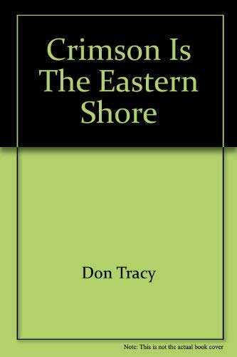 9780894370304: Crimson is the Eastern Shore: Don Tracy