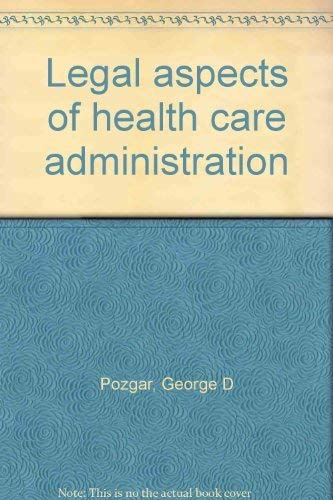 9780894430442: Legal aspects of health care administration
