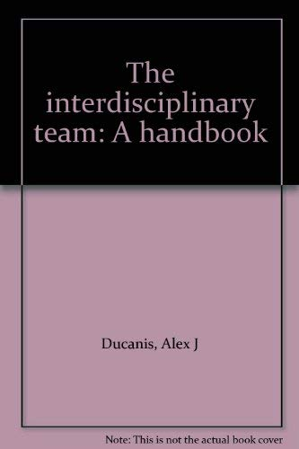 9780894431678: The interdisciplinary team: A handbook