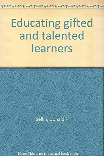 Educating gifted and talented learners: Donald F Sellin