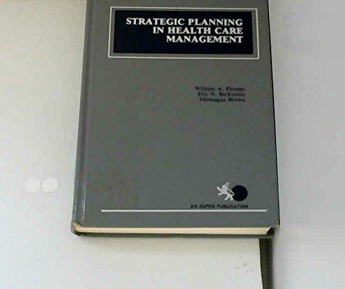 9780894432989: Strategic Planning in Health Care Management