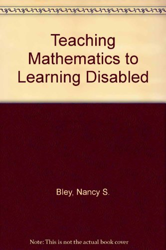 9780894433573: Teaching Mathematics to Learning Disabled