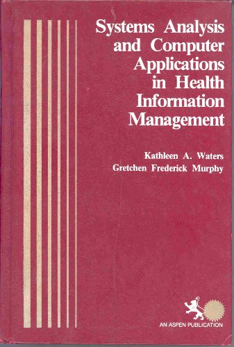 9780894438387: Systems Analysis and Computer Application in Health Information Management