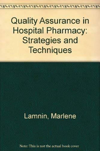 Quality Assurance in Hospital Pharmacy: Strategies and: Lamnin, Marlene