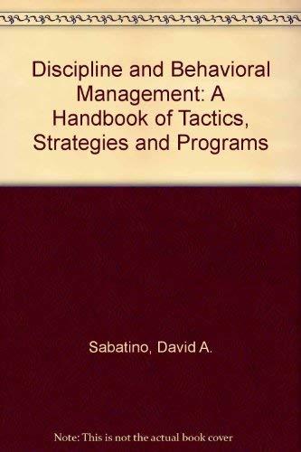 Discipline and Behavioral Management: A Handbook of: Sabatino, David A.,