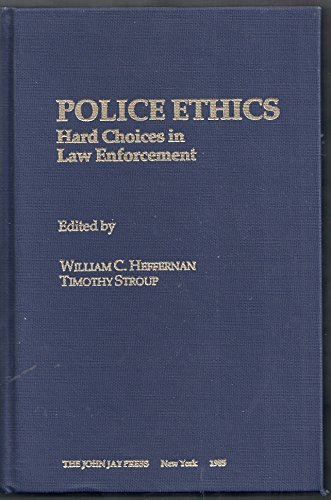 9780894440373: Police Ethics: Hard Choices in Law Enforcement