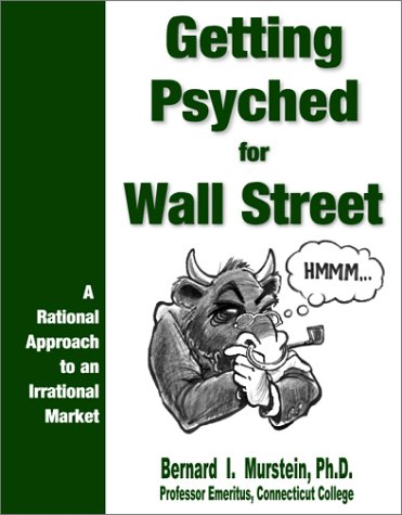 9780894473296: Getting Psyched for Wall Street: A Rational Approach to an Irrational Market