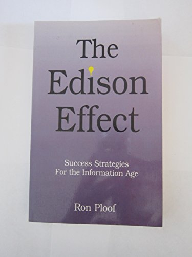 Edison Effect: Success Strategies for the Information Age: Ron Ploof