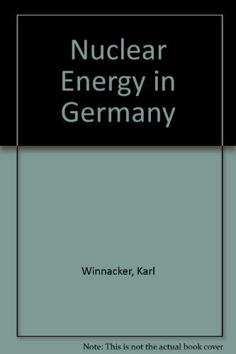 Nuclear Energy in Germany: Winnacker, Karl; Wirtz, Karl
