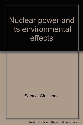 9780894480249: Nuclear power and its environmental effects