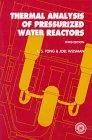 Thermal Analysis of Pressurized Water Reactors: Tong, L. S.; Weisman, Joel