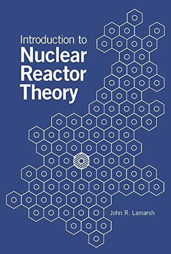 Introduction to Nuclear Reactor Theory: John R. Lamarsh
