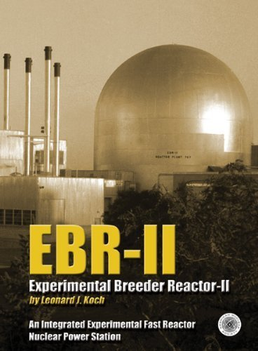 9780894480423: Experimental Breeder Reactor-II (EBR-II): An Integrated Experimental Fast Reactor Nuclear Power Station