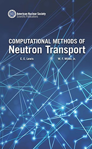 Computational Methods of Neutron Transport: Elmer E. Lewis