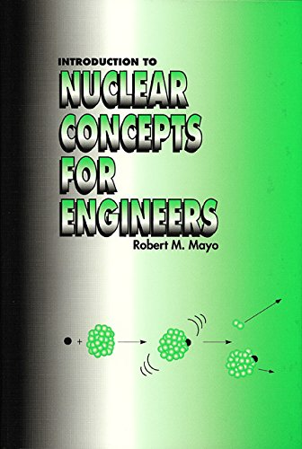 9780894484544: Introduction to Nuclear Concepts for Engineers