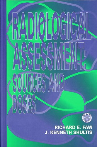 Radiological Assessment: Sources and Doses: Shultis, J. Kenneth;