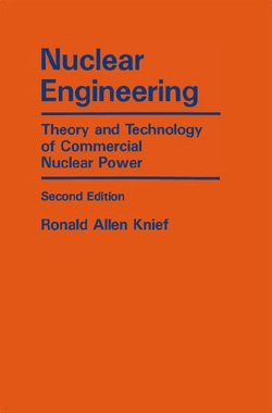 9780894484582: Nuclear Engineering: Theory and Technology of Commercial Nuclear Power Edition: second