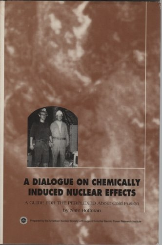9780894485589: A Dialogue on Chemically Induced Nuclear Effects: A Guide for the Perplexed About Cold Fusion