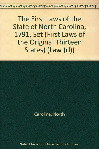 9780894532221: The First Laws of the State of North Carolina, 1791, Set (First Laws of the Original Thirteen States) (Law (rl))