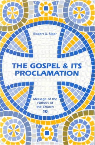 Gospel & Its Proclamation (Message of the Fathers of the Church): Robert D. Sider