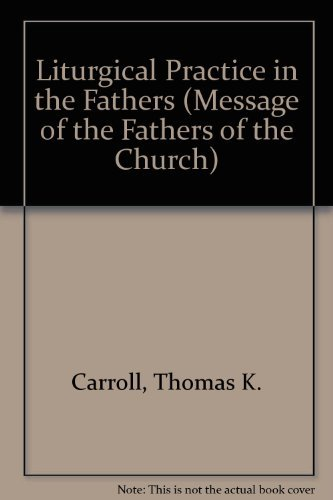 9780894533242: Liturgical Practice in the Fathers (Message of the Fathers of the Church)