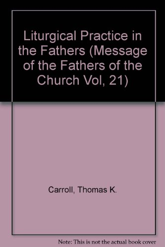 9780894533617: Liturgical Practice in the Fathers (Message of the Fathers of the Church Vol, 21)