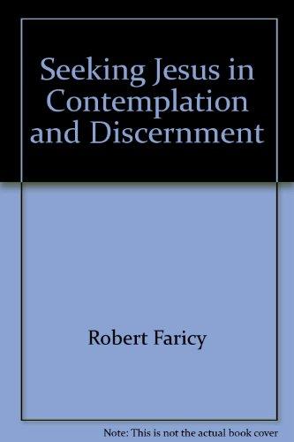 9780894533679: Seeking Jesus in Contemplation & Discernment (Ways of Prayer)